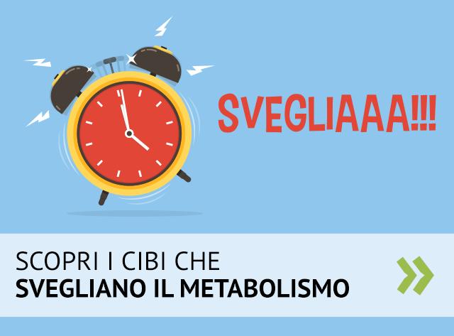 Cibi che mettono in moto il metabolismo