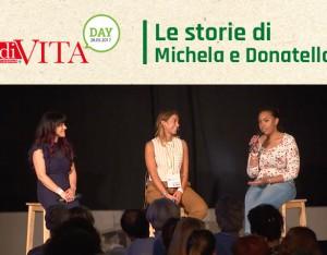 Michela e Donatella, le storie di chi ha cambiato vita