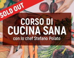 Corso di cucina sana con Stefano Polato. Partecipa anche tu!