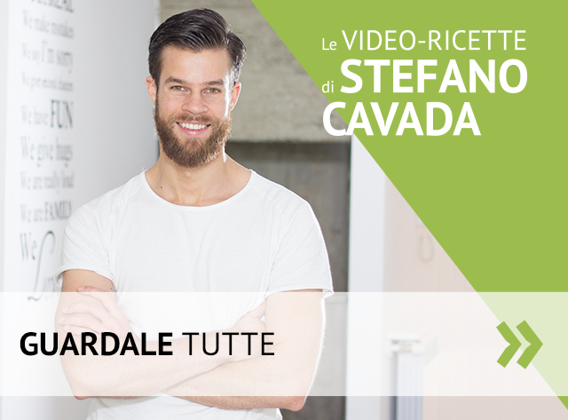 Guarda le video-ricette di Stefano Cavada