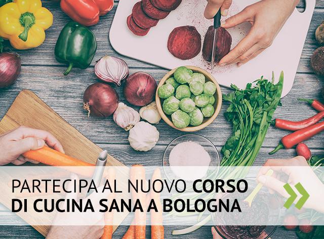 Scopri il corso di Cucina Sana a Bologna