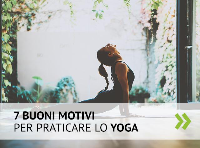 7 buoni motivi per praticare lo yoga