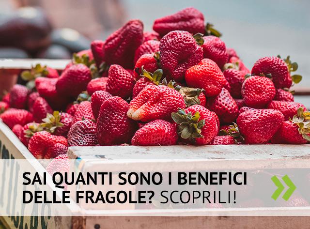 Scopri i benefici delle fragole!