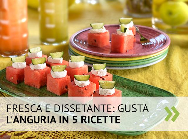 5 ricette con l'anguria