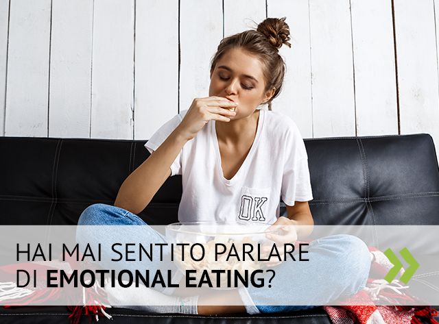 Emotional eating: come affrontarlo