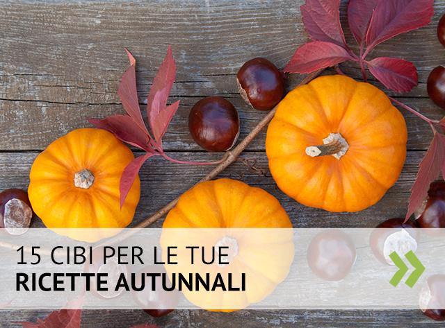 15 cibi per prepararti all'autunno