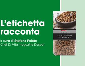 L'etichetta racconta: fagioli stregoni del Piemonte Despar Premium