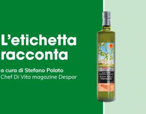 L'etichetta racconta: olio extravergine di oliva DOP Valli Trapanesi Despar Premium