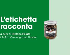 L'etichetta racconta: olive taggiasche denocciolate Despar Premium