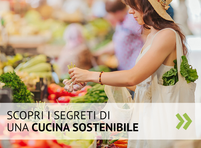Scopri i segreti di una cucina sostenibile
